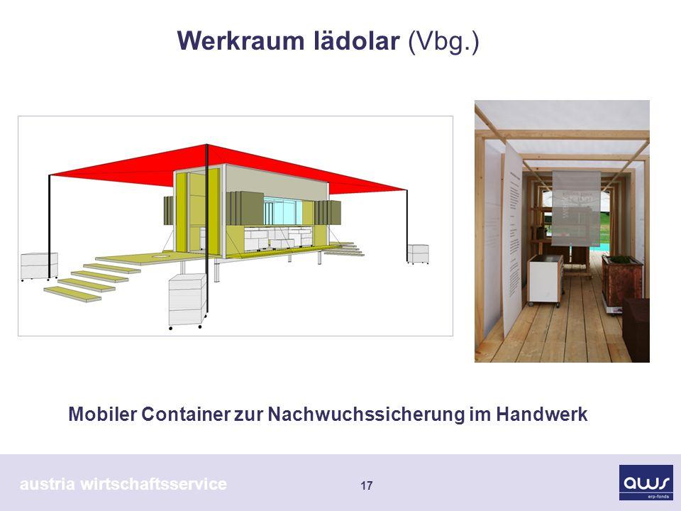 austria wirtschaftsservice 17 Mobiler Container zur Nachwuchssicherung im Handwerk Werkraum lädolar (Vbg.)