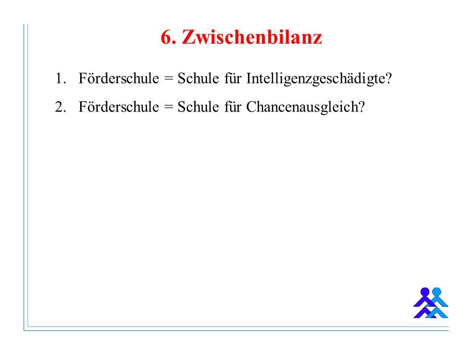 6. Zwischenbilanz 1.Förderschule = Schule für Intelligenzgeschädigte.