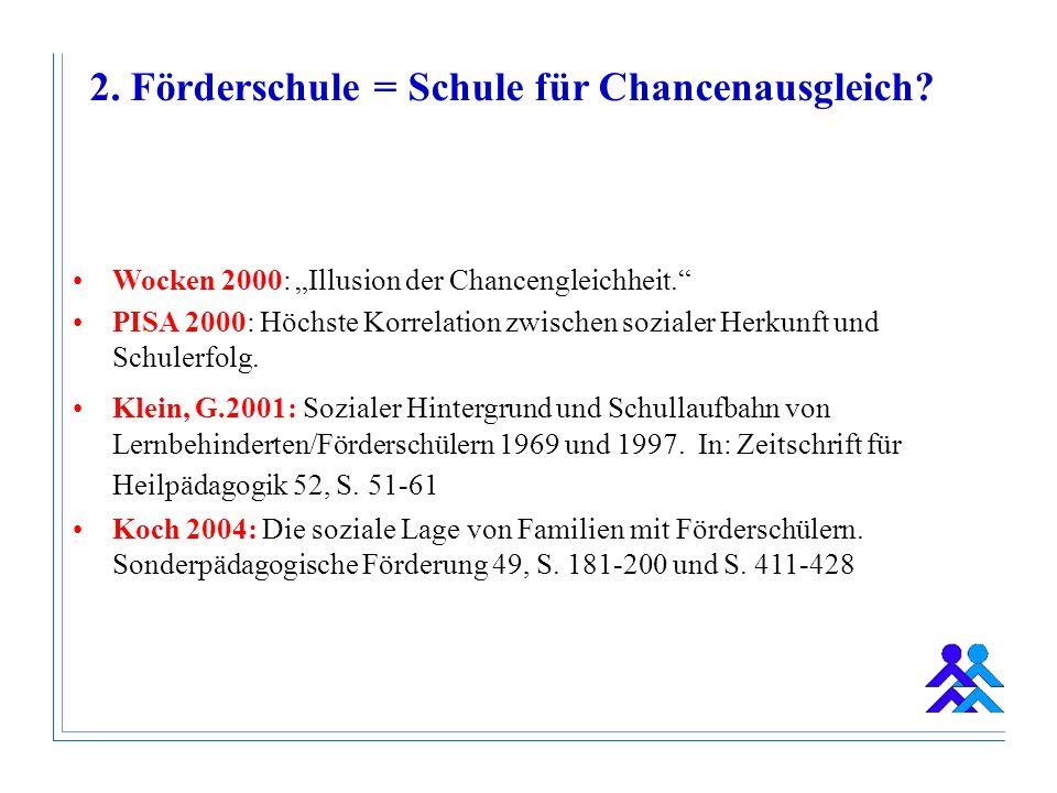 2. Förderschule = Schule für Chancenausgleich. Wocken 2000: Illusion der Chancengleichheit.