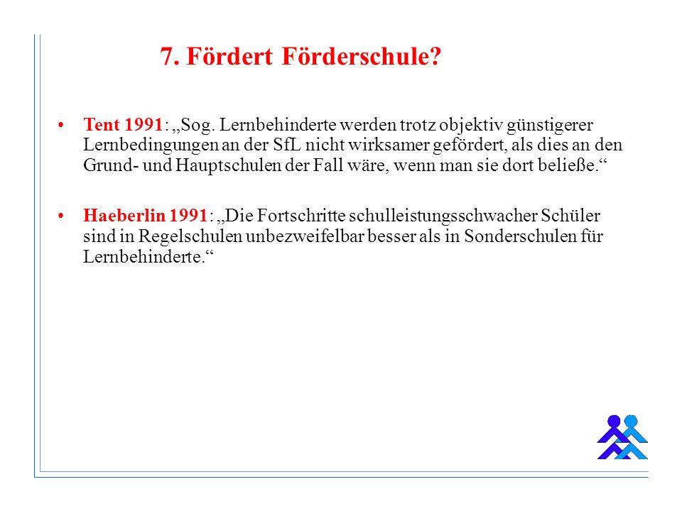 7. Fördert Förderschule. Tent 1991: Sog.