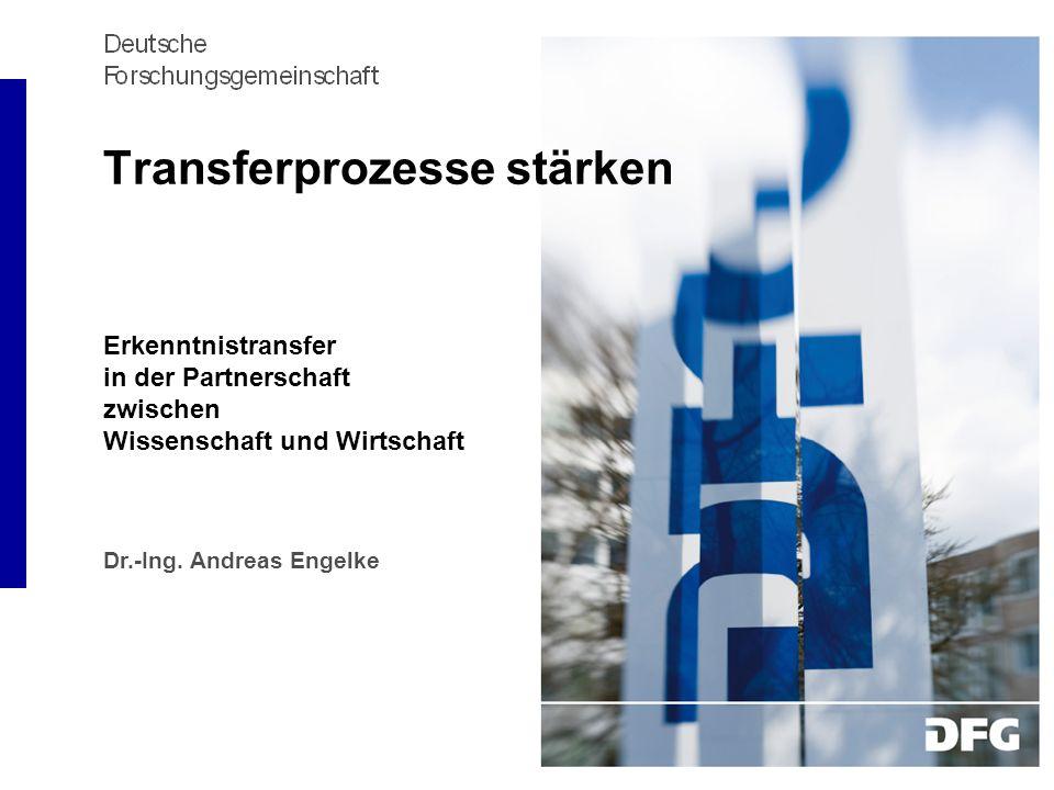 Transferprozesse stärken Erkenntnistransfer in der Partnerschaft zwischen Wissenschaft und Wirtschaft Dr.-Ing. Andreas Engelke