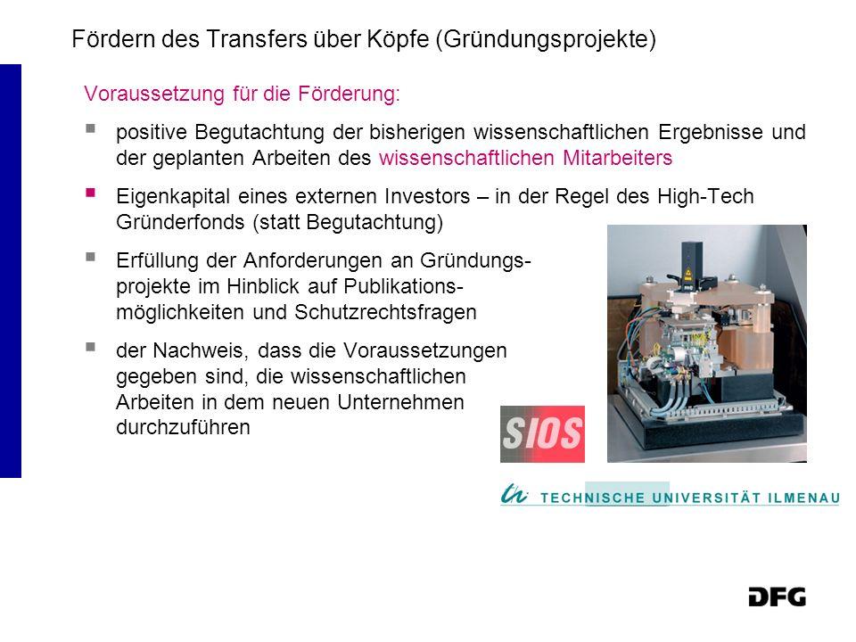 Fördern des Transfers über Köpfe (Gründungsprojekte) Voraussetzung für die Förderung: positive Begutachtung der bisherigen wissenschaftlichen Ergebnis