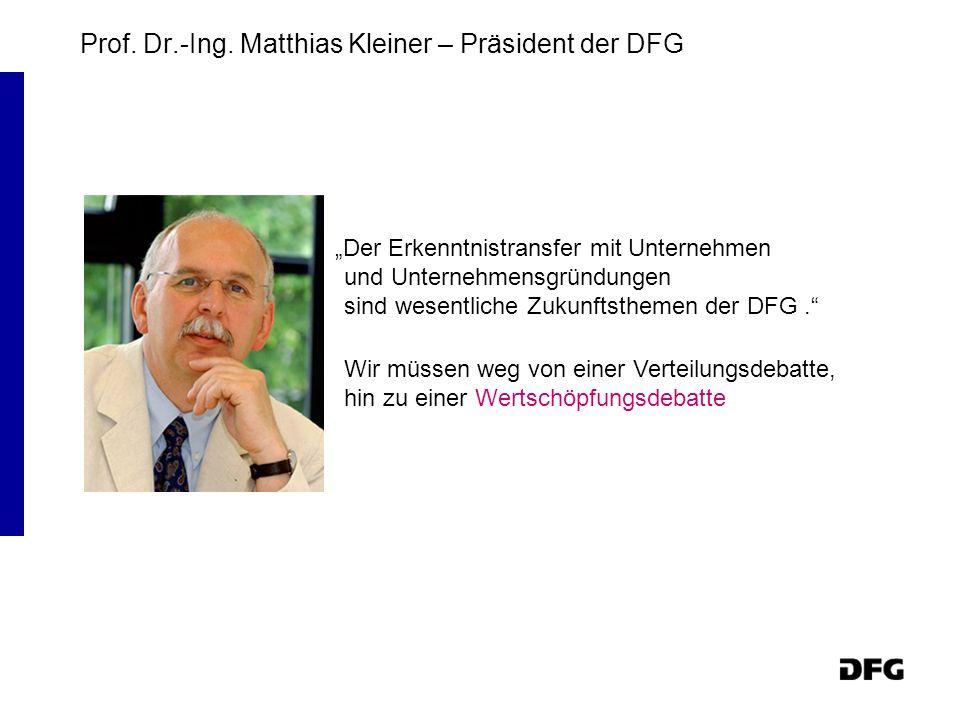 Prof. Dr.-Ing. Matthias Kleiner – Präsident der DFG Der Erkenntnistransfer mit Unternehmen und Unternehmensgründungen sind wesentliche Zukunftsthemen