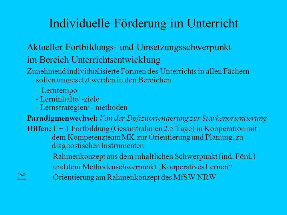 Individuelle Förderung im Unterricht Aktueller Fortbildungs- und Umsetzungsschwerpunkt im Bereich Unterrichtsentwicklung Zunehmend individualisierte F