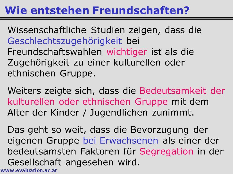 www.evaluation.ac.at Wie entstehen Freundschaften.