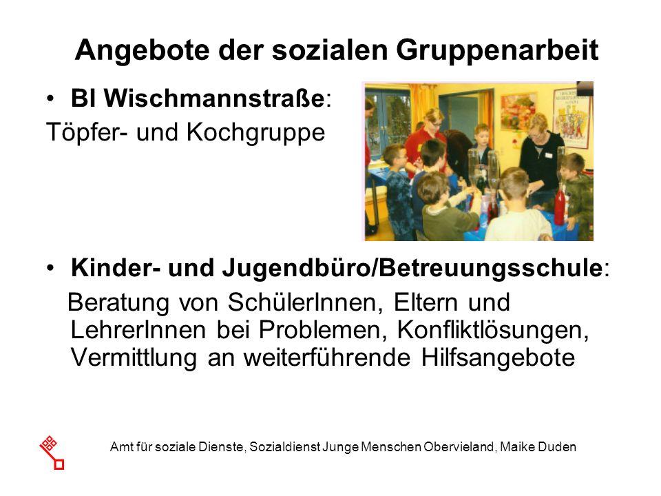 Amt für soziale Dienste, Sozialdienst Junge Menschen Obervieland, Maike Duden Angebote der sozialen Gruppenarbeit BI Wischmannstraße: Töpfer- und Koch