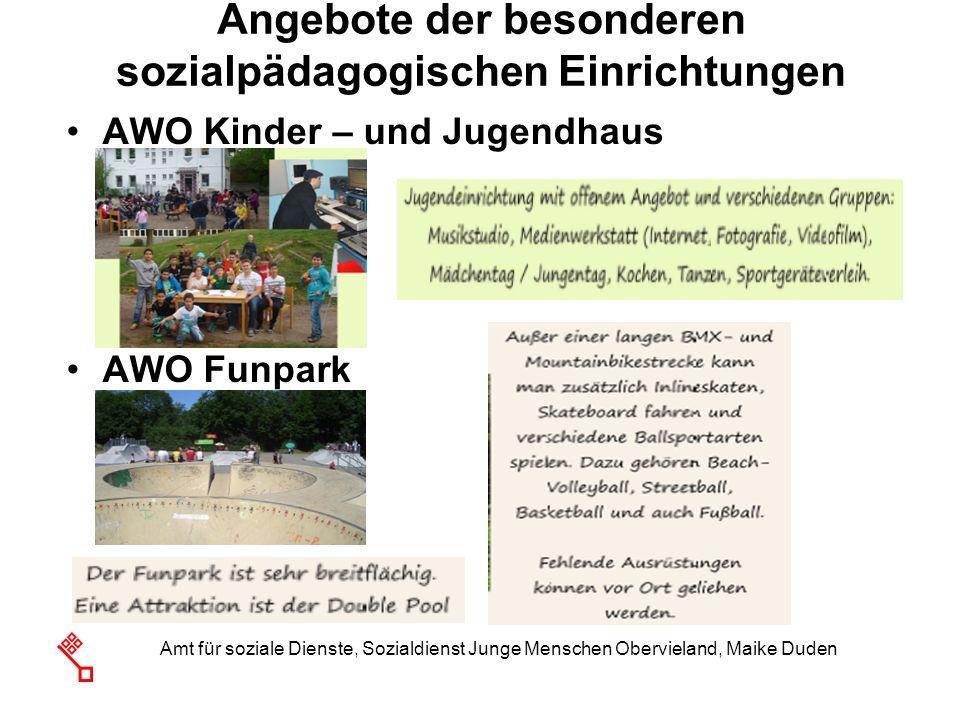 Amt für soziale Dienste, Sozialdienst Junge Menschen Obervieland, Maike Duden Angebote der besonderen sozialpädagogischen Einrichtungen AWO Kinder – u
