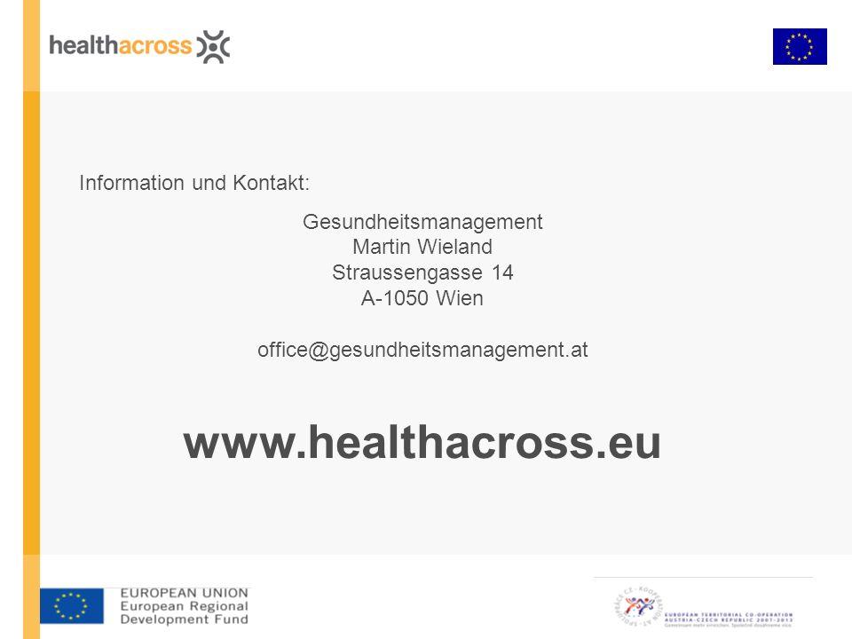 Information und Kontakt: Gesundheitsmanagement Martin Wieland Straussengasse 14 A-1050 Wien office@gesundheitsmanagement.at www.healthacross.eu