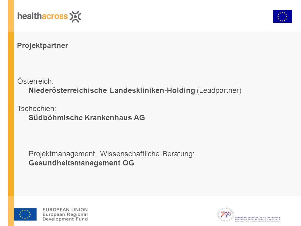 Projektpartner Österreich: Niederösterreichische Landeskliniken-Holding (Leadpartner) Tschechien: Südböhmische Krankenhaus AG Projektmanagement, Wisse
