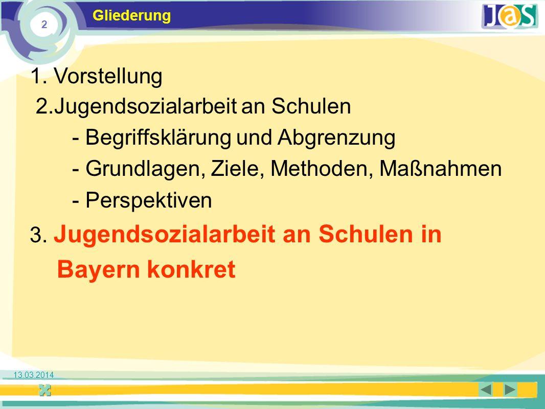 2 Jugendsozialarbeit an Schulen 13.03.2014 Gliederung 1.