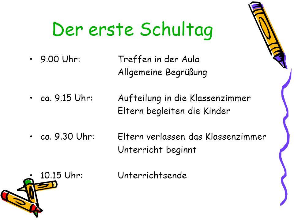 Der erste Schultag 9.00 Uhr: Treffen in der Aula Allgemeine Begrüßung ca. 9.15 Uhr: Aufteilung in die Klassenzimmer Eltern begleiten die Kinder ca. 9.