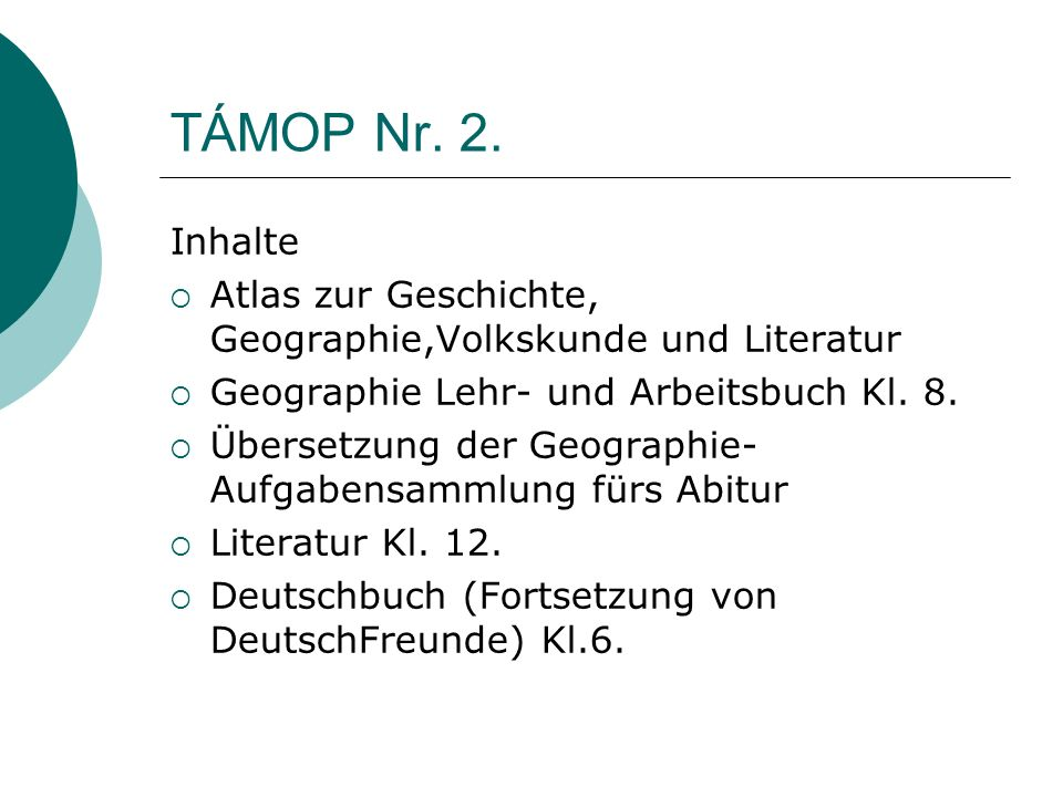 TÁMOP Nr. 2. Inhalte Atlas zur Geschichte, Geographie,Volkskunde und Literatur Geographie Lehr- und Arbeitsbuch Kl. 8. Übersetzung der Geographie- Auf