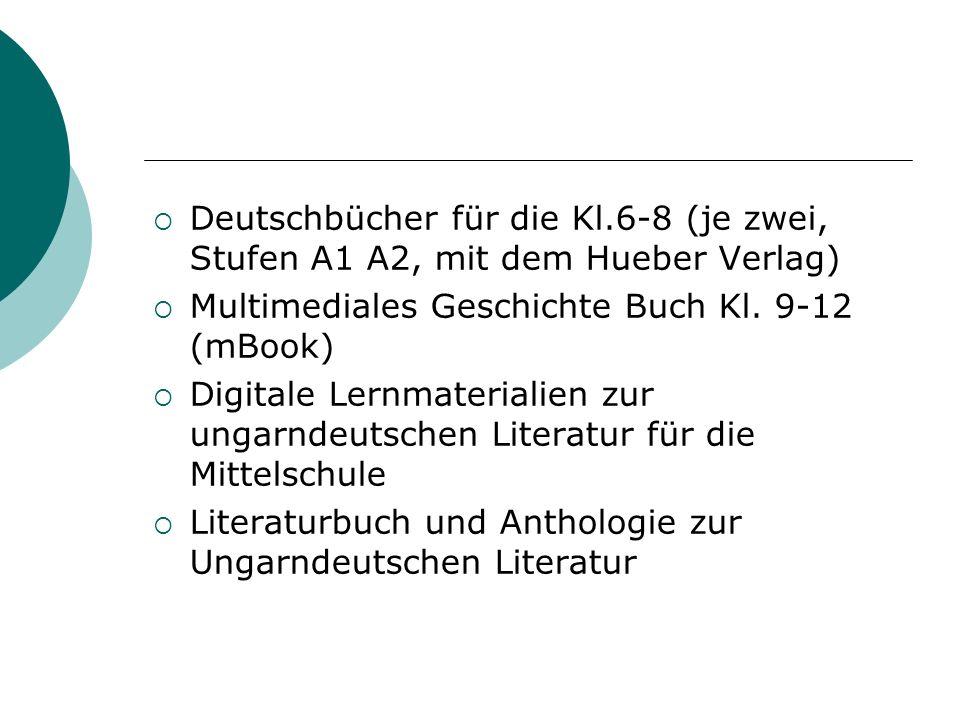 Deutschbücher für die Kl.6-8 (je zwei, Stufen A1 A2, mit dem Hueber Verlag) Multimediales Geschichte Buch Kl. 9-12 (mBook) Digitale Lernmaterialien zu