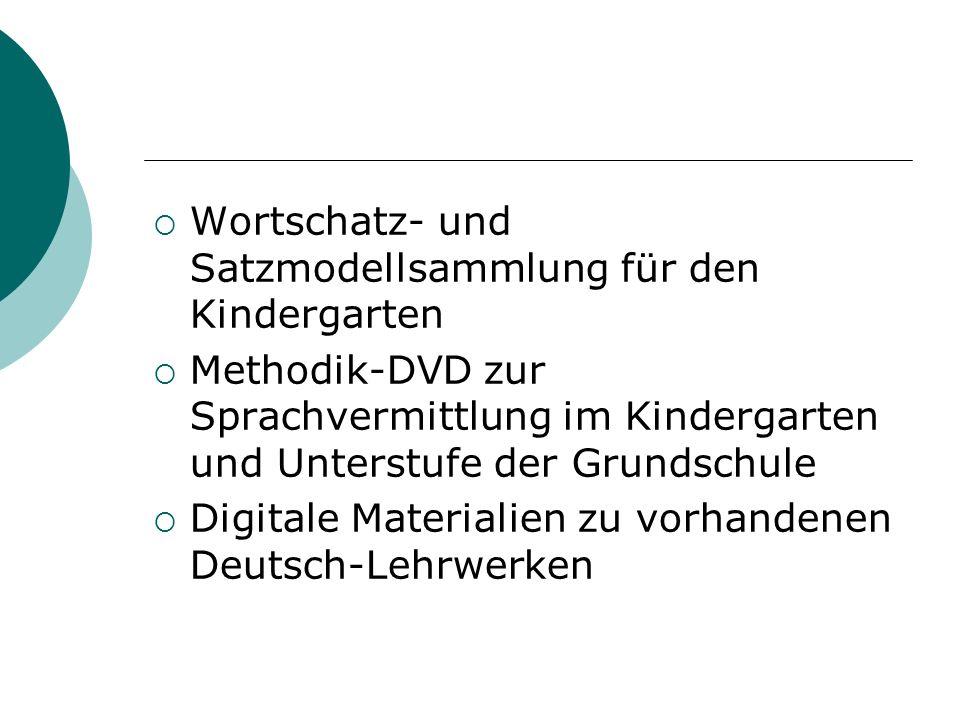 Wortschatz- und Satzmodellsammlung für den Kindergarten Methodik-DVD zur Sprachvermittlung im Kindergarten und Unterstufe der Grundschule Digitale Mat