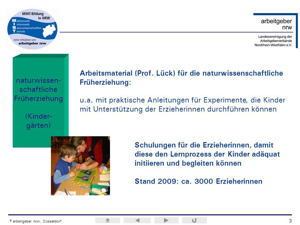 ERA / H.M.Weiss © arbeitgeber nrw, Düsseldorf naturwissen- schaftliche Früherziehung (Kinder- gärten) Arbeitsmaterial (Prof. Lück) für die naturwissen