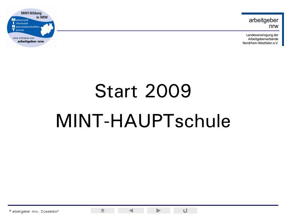 ERA / H.M.Weiss © arbeitgeber nrw, Düsseldorf Start 2009 MINT-HAUPTschule