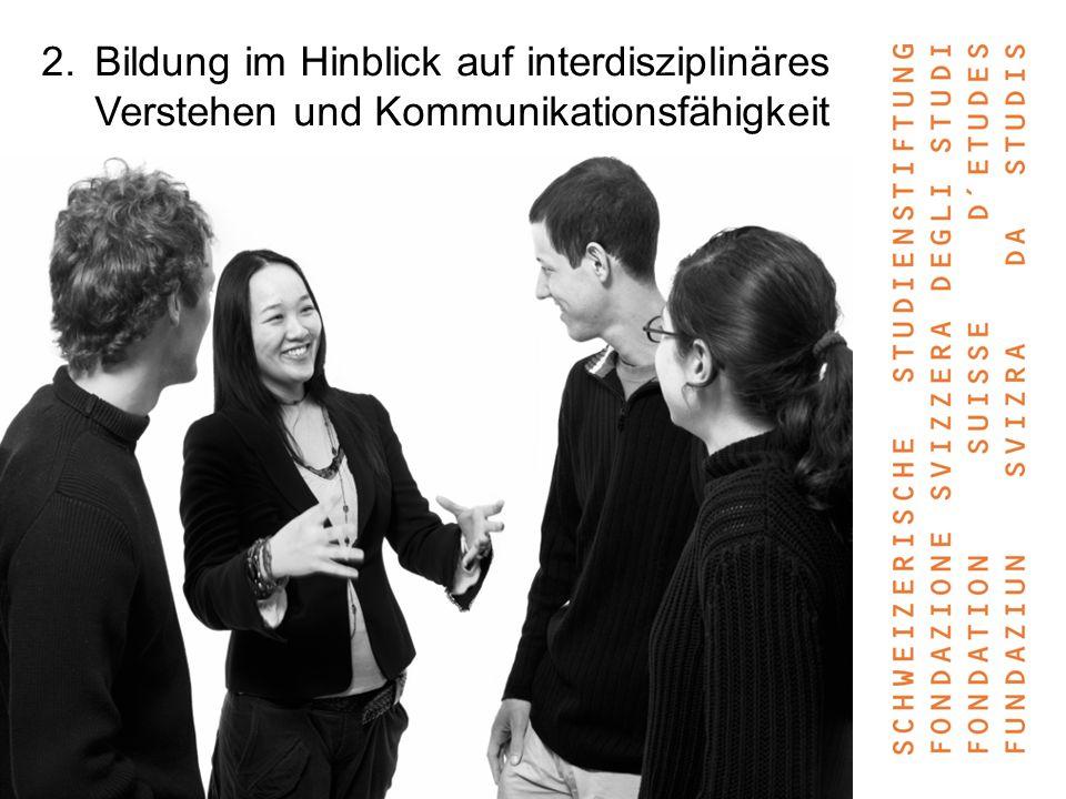 2.Bildung im Hinblick auf interdisziplinäres Verstehen und Kommunikationsfähigkeit