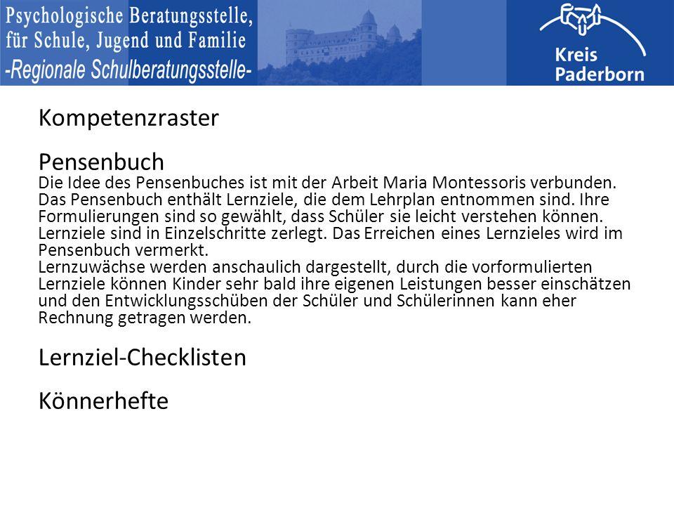 Kompetenzraster Pensenbuch Die Idee des Pensenbuches ist mit der Arbeit Maria Montessoris verbunden.
