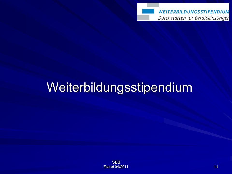 SBB Stand 04/2011 14 Weiterbildungsstipendium