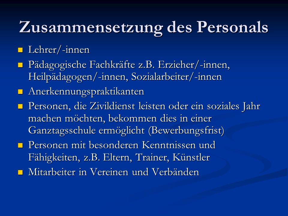 Zusammensetzung des Personals Lehrer/-innen Lehrer/-innen Pädagogische Fachkräfte z.B. Erzieher/-innen, Heilpädagogen/-innen, Sozialarbeiter/-innen Pä