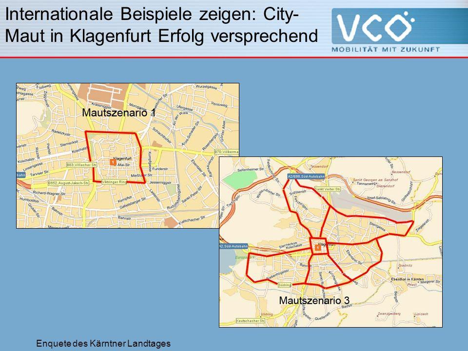 Enquete des Kärntner Landtages Internationale Beispiele zeigen: City- Maut in Klagenfurt Erfolg versprechend