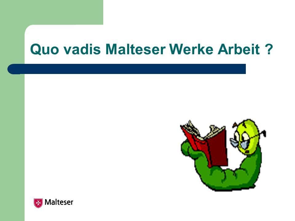 Quo vadis Malteser Werke Arbeit ?