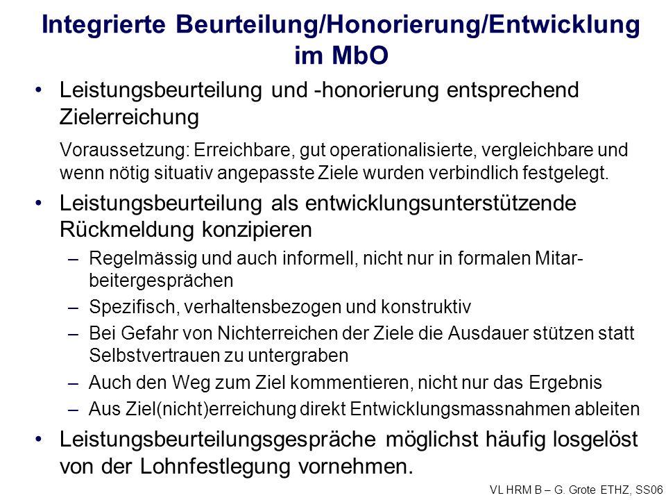 VL HRM B – G. Grote ETHZ, SS06 Integrierte Beurteilung/Honorierung/Entwicklung im MbO Leistungsbeurteilung und -honorierung entsprechend Zielerreichun