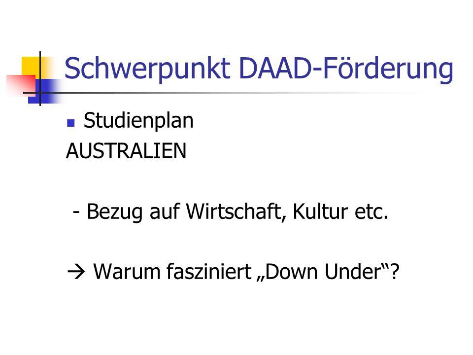 Schwerpunkt DAAD-Förderung Studienplan AUSTRALIEN - Bezug auf Wirtschaft, Kultur etc. Warum fasziniert Down Under?