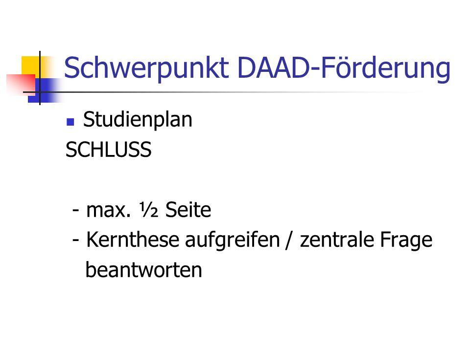 Schwerpunkt DAAD-Förderung Studienplan SCHLUSS - max. ½ Seite - Kernthese aufgreifen / zentrale Frage beantworten