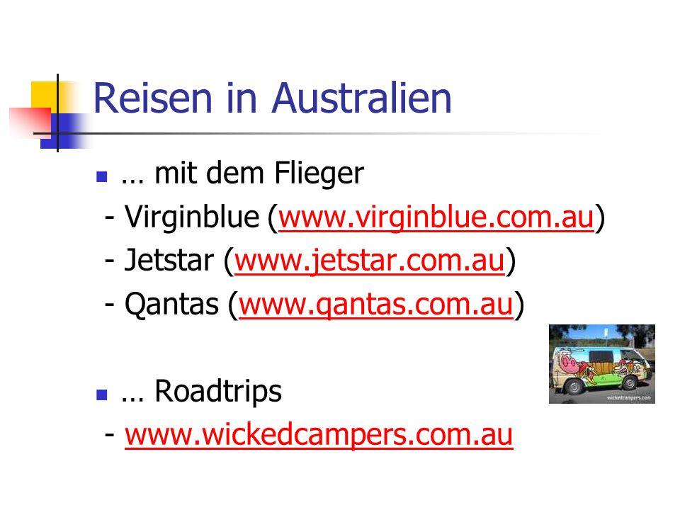 Reisen in Australien … mit dem Flieger - Virginblue (www.virginblue.com.au)www.virginblue.com.au - Jetstar (www.jetstar.com.au)www.jetstar.com.au - Qa