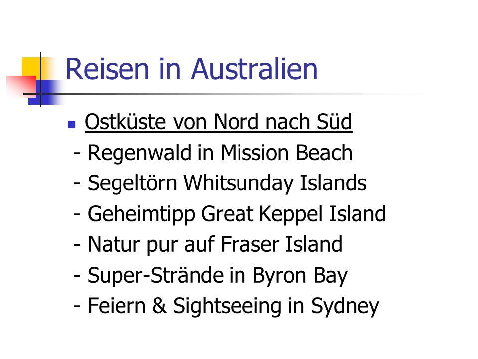 Reisen in Australien Ostküste von Nord nach Süd - Regenwald in Mission Beach - Segeltörn Whitsunday Islands - Geheimtipp Great Keppel Island - Natur p