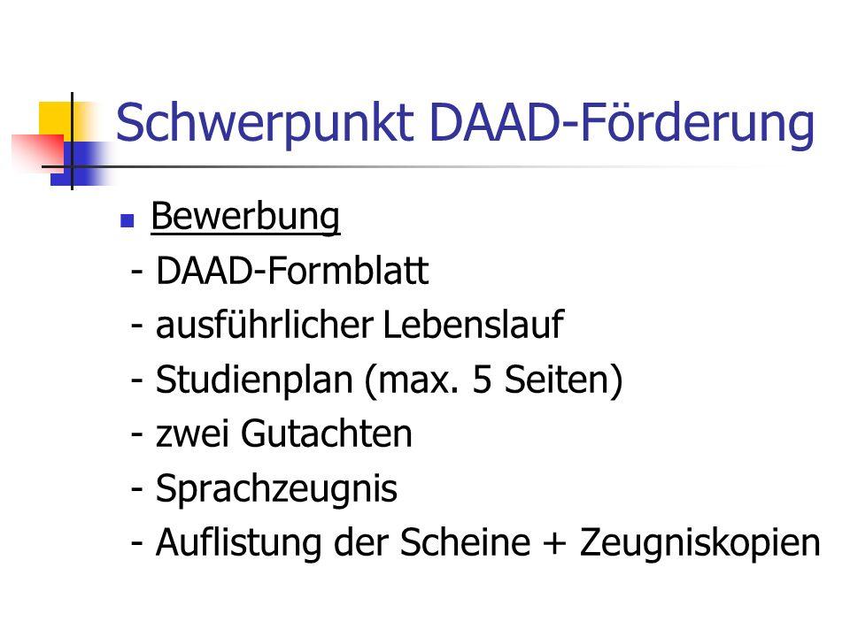 Schwerpunkt DAAD-Förderung DAAD-Formblatt - persönliche Angaben - gewünschter Auslandsaufenthalt - bisheriges Studium - zusätzliche Kompetenzen/Erfahrungen - sonstige Angaben