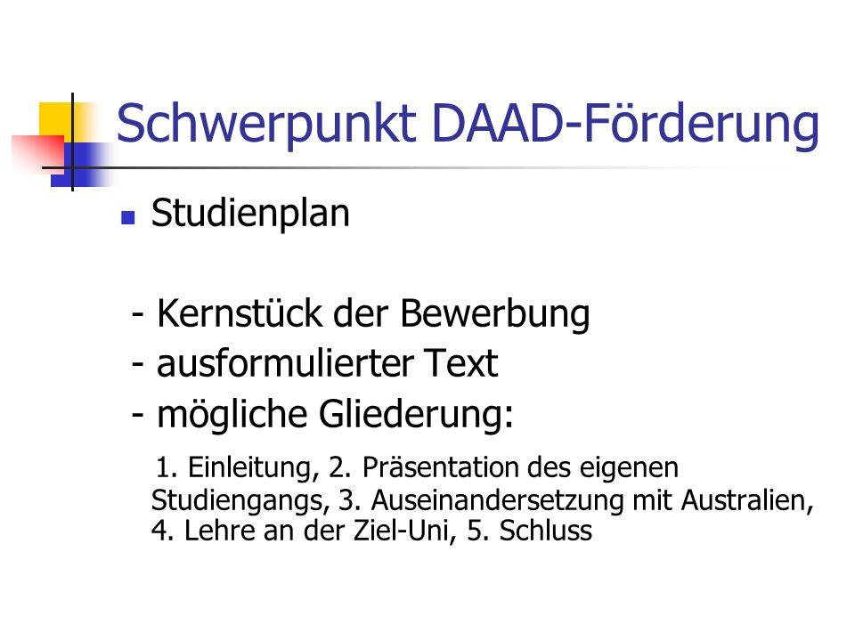 Schwerpunkt DAAD-Förderung Studienplan - Kernstück der Bewerbung - ausformulierter Text - mögliche Gliederung: 1. Einleitung, 2. Präsentation des eige
