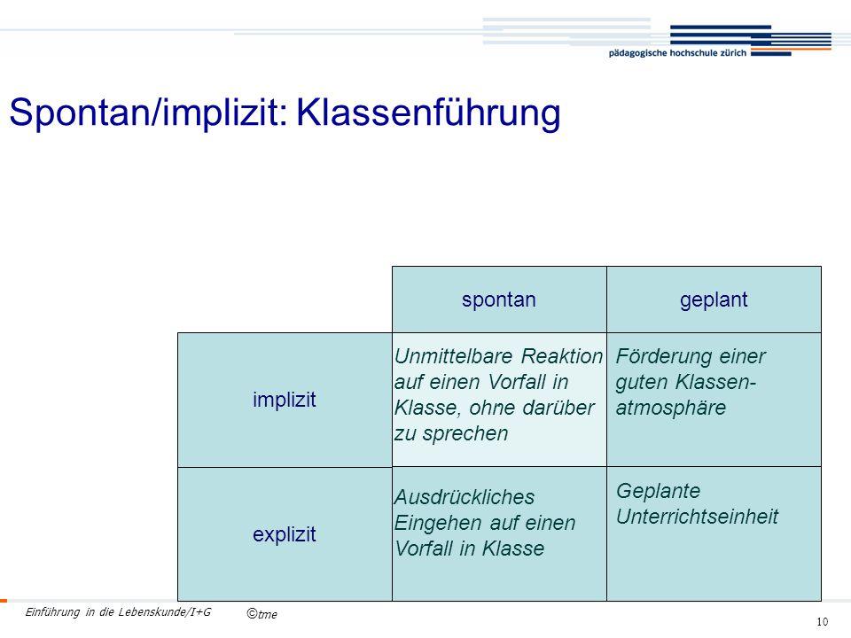 © tme Einführung in die Lebenskunde/I+G 10 Spontan/implizit: Klassenführung.