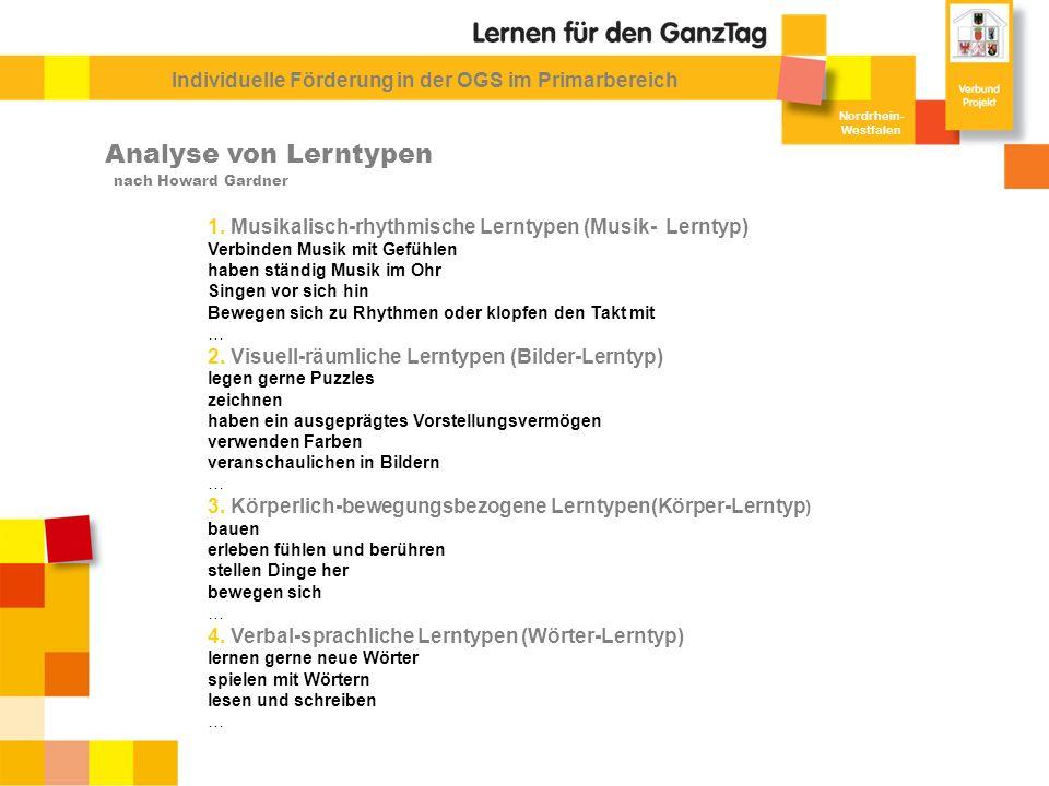 Nordrhein- Westfalen Individuelle Förderung in der OGS im Primarbereich Analyse von Lerntypen 1. Musikalisch-rhythmische Lerntypen (Musik- Lerntyp) Ve