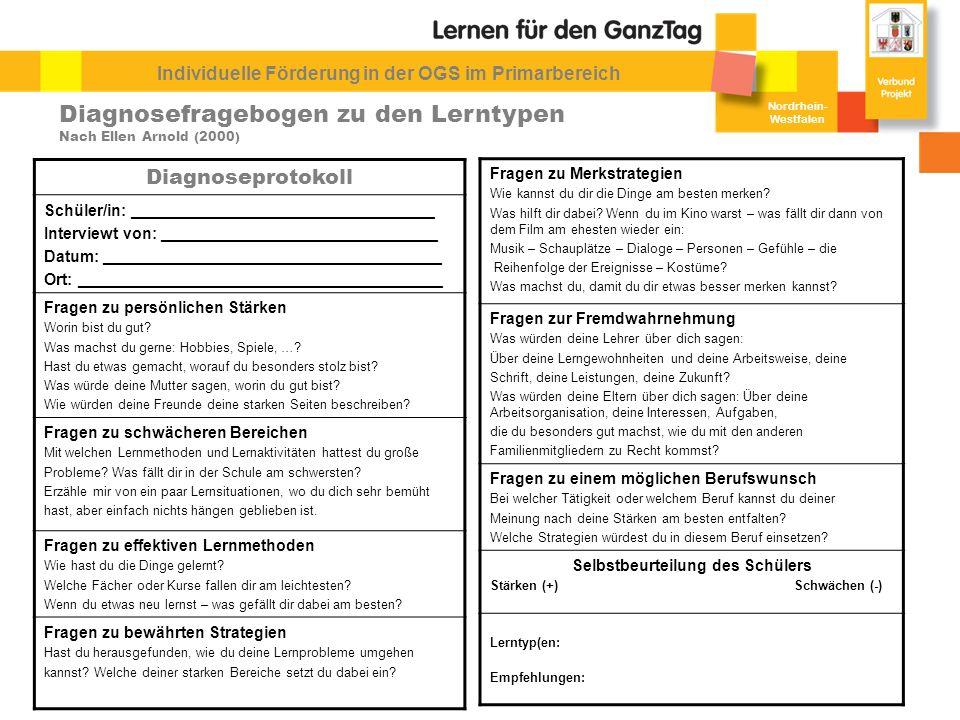 Nordrhein- Westfalen Individuelle Förderung in der OGS im Primarbereich Diagnosefragebogen zu den Lerntypen Nach Ellen Arnold (2000) Diagnoseprotokoll