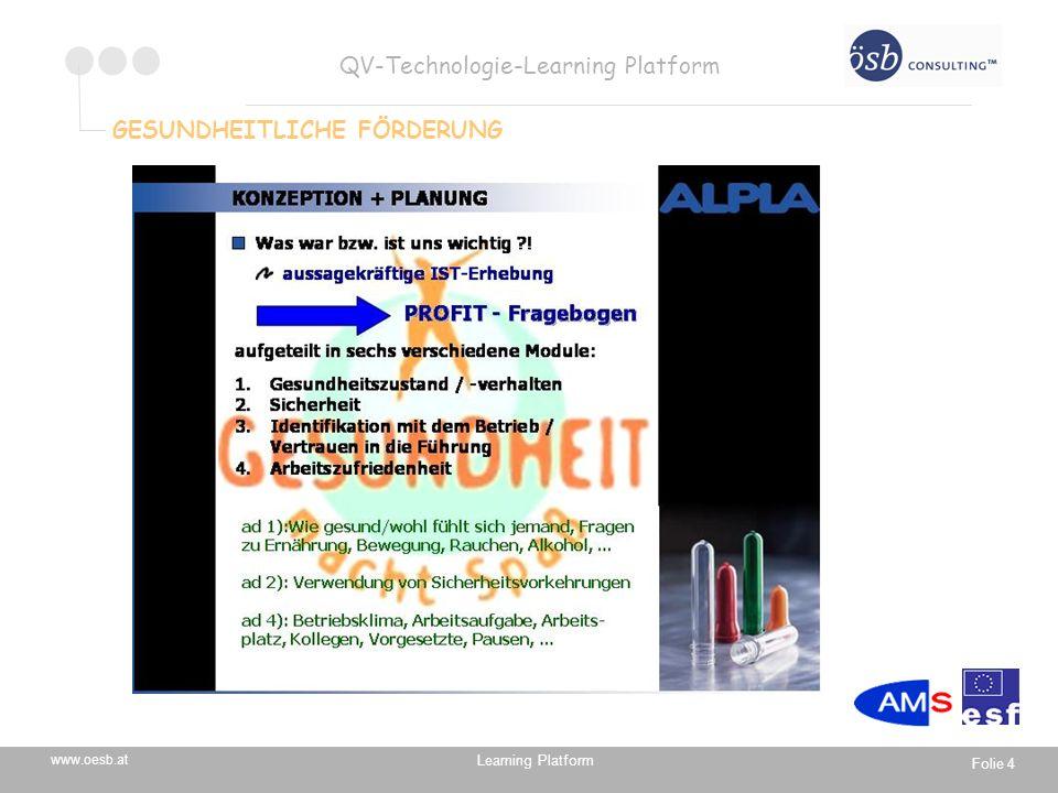 Learning Platform www.oesb.at QV-Technologie-Learning Platform Folie 5 GESUNDHEITLICHE FÖRDERUNG