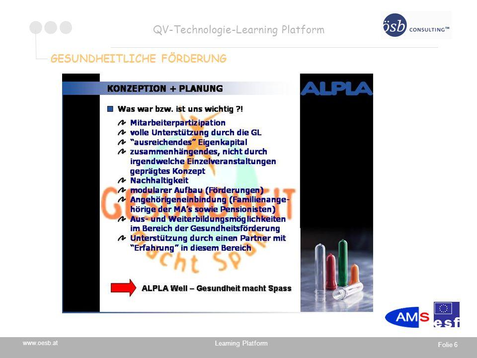 Learning Platform www.oesb.at QV-Technologie-Learning Platform Folie 7 GESUNDHEITLICHE FÖRDERUNG