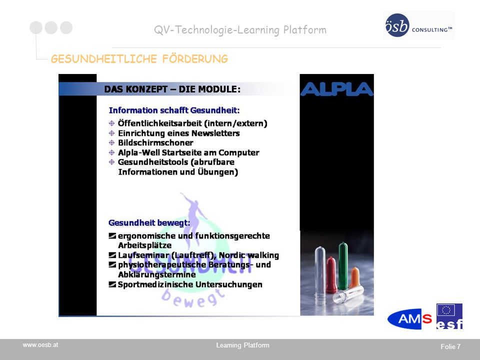 Learning Platform www.oesb.at QV-Technologie-Learning Platform Folie 7 GESUNDHEITLICHE FÖRDERUNG