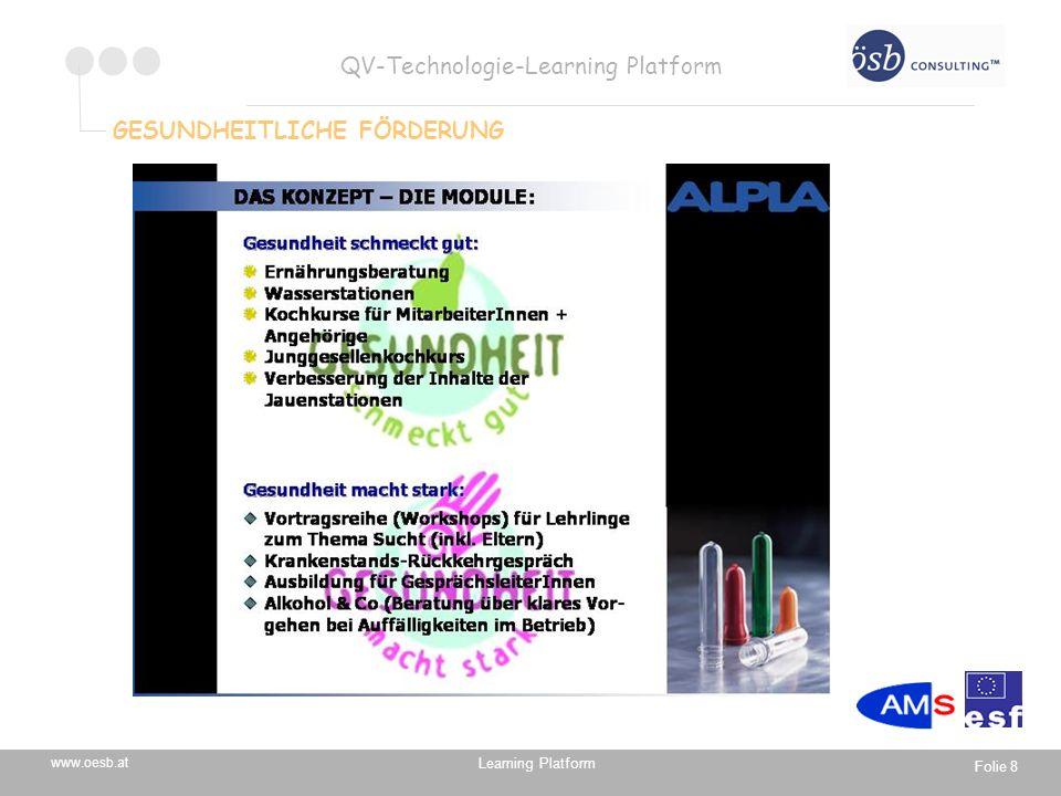 Learning Platform www.oesb.at QV-Technologie-Learning Platform Folie 8 GESUNDHEITLICHE FÖRDERUNG