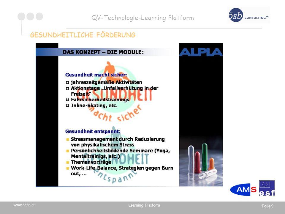 Learning Platform www.oesb.at QV-Technologie-Learning Platform Folie 9 GESUNDHEITLICHE FÖRDERUNG