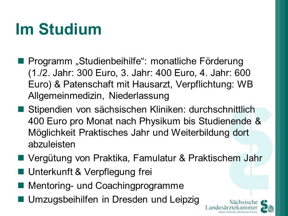 Im Studium Programm Studienbeihilfe: monatliche Förderung (1./2. Jahr: 300 Euro, 3. Jahr: 400 Euro, 4. Jahr: 600 Euro) & Patenschaft mit Hausarzt, Ver