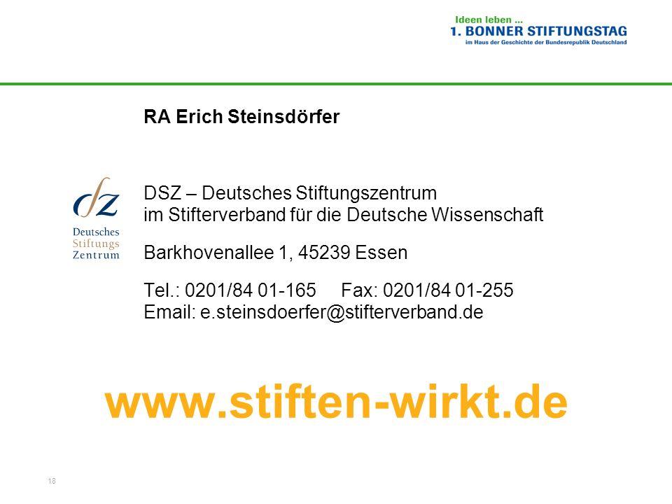 18 www.stiften-wirkt.de RA Erich Steinsdörfer DSZ – Deutsches Stiftungszentrum im Stifterverband für die Deutsche Wissenschaft Barkhovenallee 1, 45239