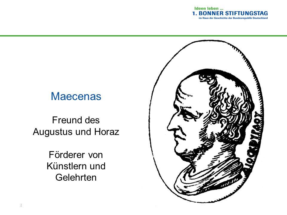 2 Maecenas Freund des Augustus und Horaz Förderer von Künstlern und Gelehrten