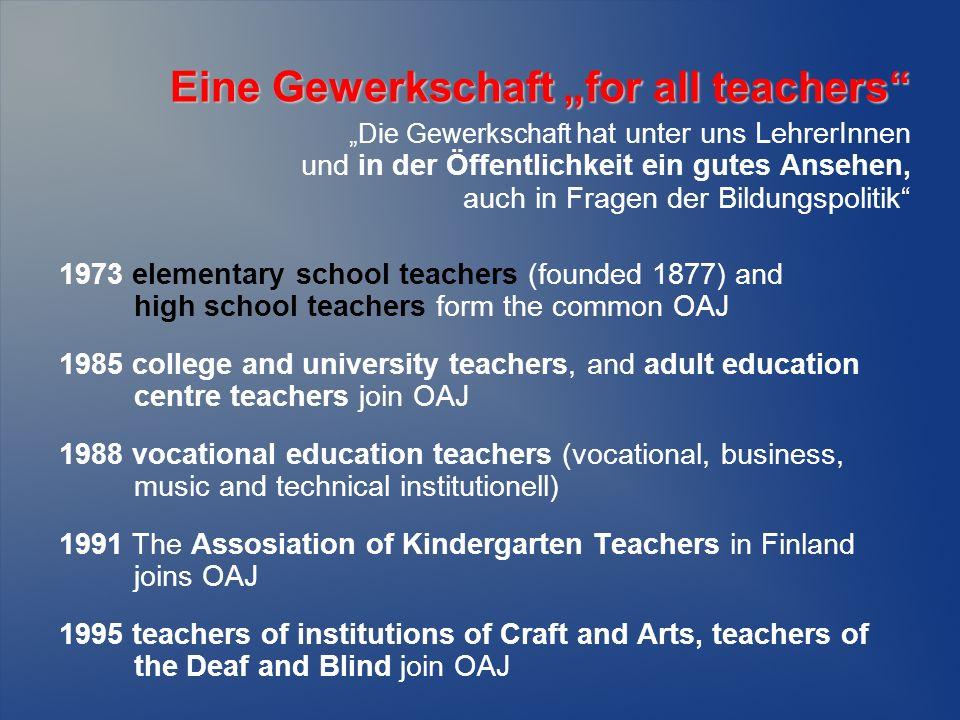 Eine Gewerkschaft for all teachers Eine Gewerkschaft for all teachers Die Gewerkschaft hat unter uns LehrerInnen und in der Öffentlichkeit ein gutes A