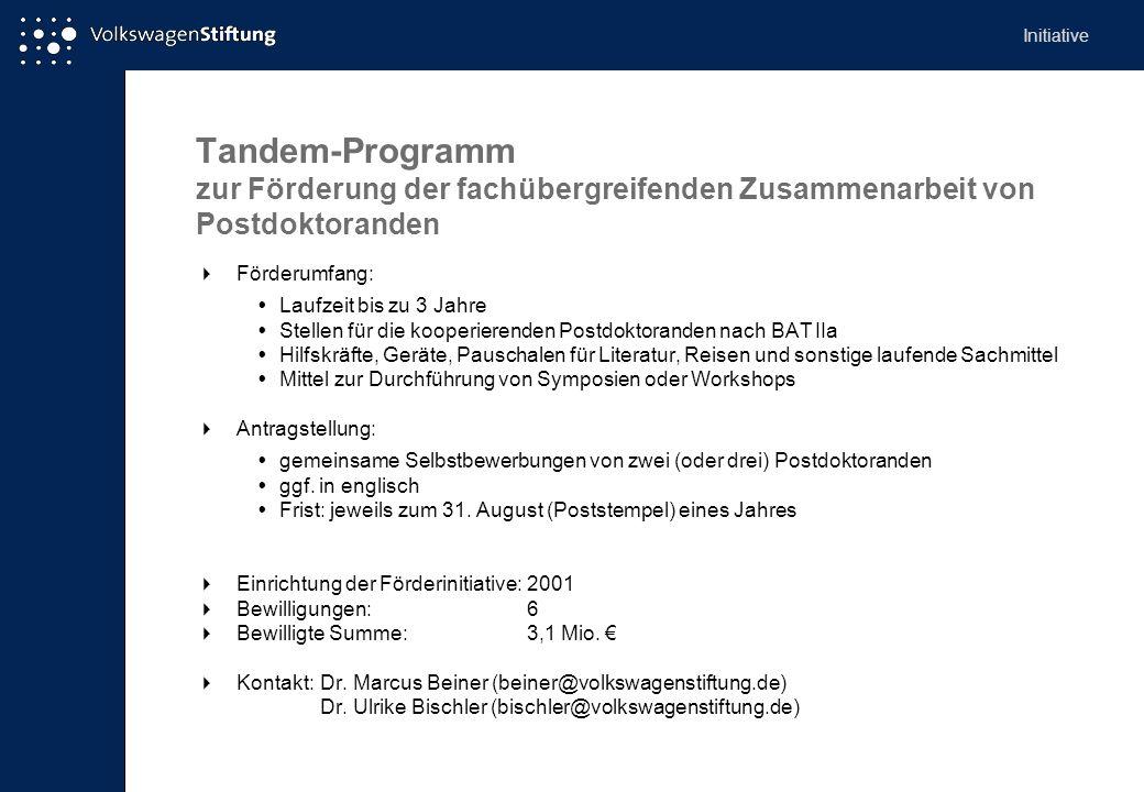 Tandem-Programm zur Förderung der fachübergreifenden Zusammenarbeit von Postdoktoranden Förderumfang: Laufzeit bis zu 3 Jahre Stellen für die kooperie