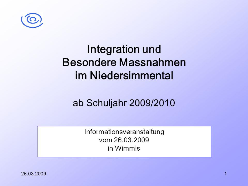 26.03.20091 Informationsveranstaltung vom 26.03.2009 in Wimmis Integration und Besondere Massnahmen im Niedersimmental ab Schuljahr 2009/2010