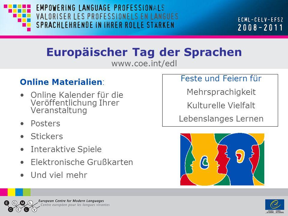 Europäischer Tag der Sprachen www.coe.int/edl Online Materialien : Online Kalender für die Veröffentlichung Ihrer Veranstaltung Posters Stickers Inter