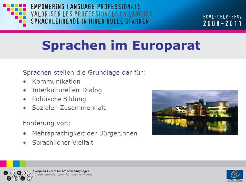 Sprachen im Europarat Sprachen stellen die Grundlage dar für: Kommunikation Interkulturellen Dialog Politische Bildung Sozialen Zusammenhalt Förderung