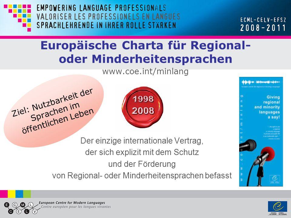 Gegründet 1994 in Graz, Österreich 33 Mitgliedsstaaten Ziele: Europäisches Fremdsprachenzentrum www.ecml.at Umsetzung von Sprachen(unterrichts)politik Förderung von Reformen zum Sprachenlehren und -lernen So arbeitet das EFSZ: 4-jährige Arbeitsprogramme mit Projekten Fortbildung von MulitplikatorInnen Interaktive Webplattform zur Kommunikation für Fachleute